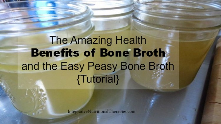 The Amazing Health Benefits of Bone Broth and the Easy Peasy Bone Broth {Tutorial}