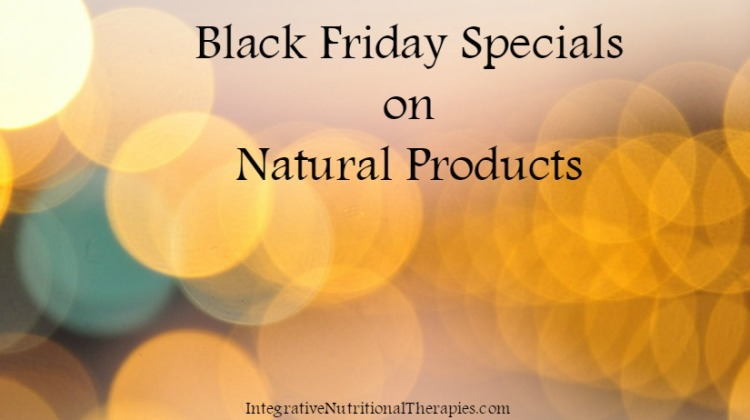 Black Friday Specials on Natural Products