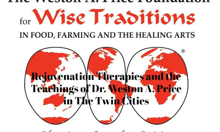 Rejuvenation Therapies and the Teachings of Dr. Weston A. Price in The Twin Cities